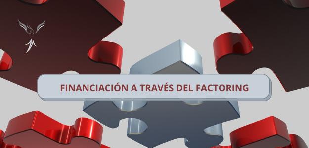 FINANCIACIÓN A TRAVÉS DEL FACTORING