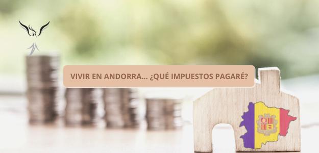 VIVIR EN ANDORRA… ¿QUÉ IMPUESTOS PAGARÉ?