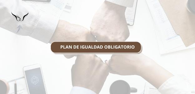 PLAN DE IGUALDAD OBLIGATORIO